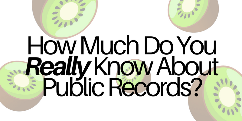 How Much Do You Really Know About Public Records? QUIZ